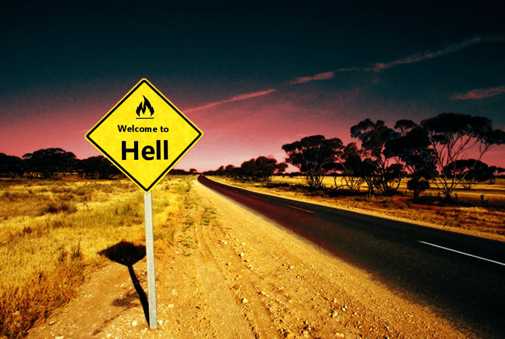 The Road to Hell. Paved with good intentions and marked ...
