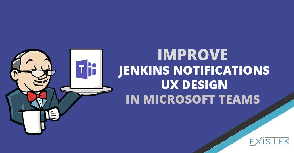 How to Improve Jenkins Notifications UX Design In Microsoft