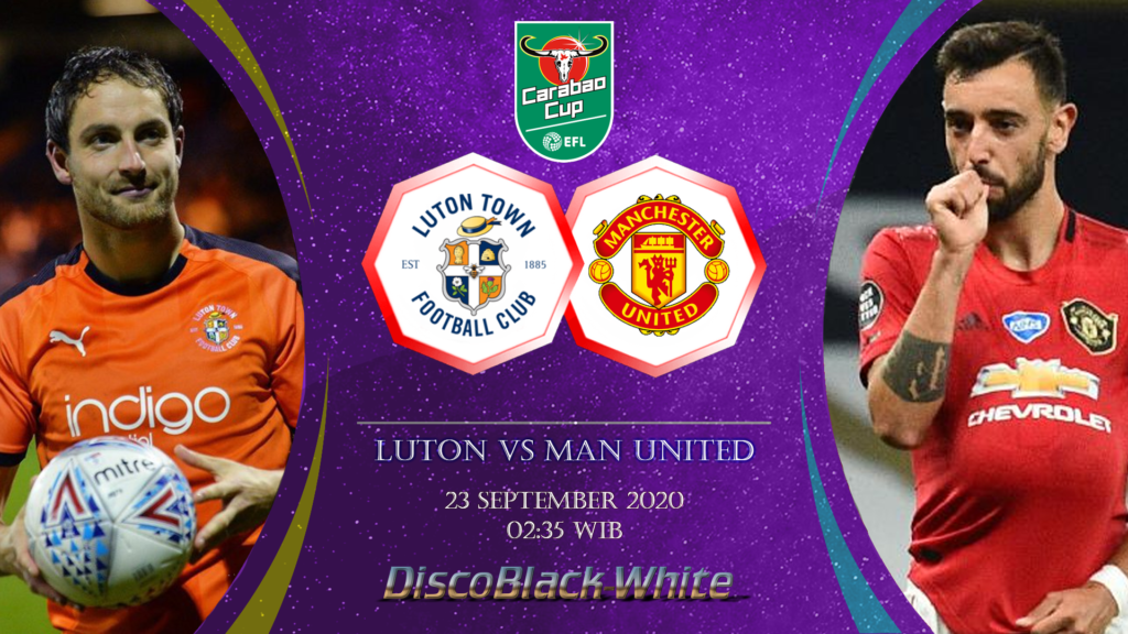 Live Streaming Manchester United Vs Luton Town Live 2020 Full Match By Ucun Sep 2020 Medium