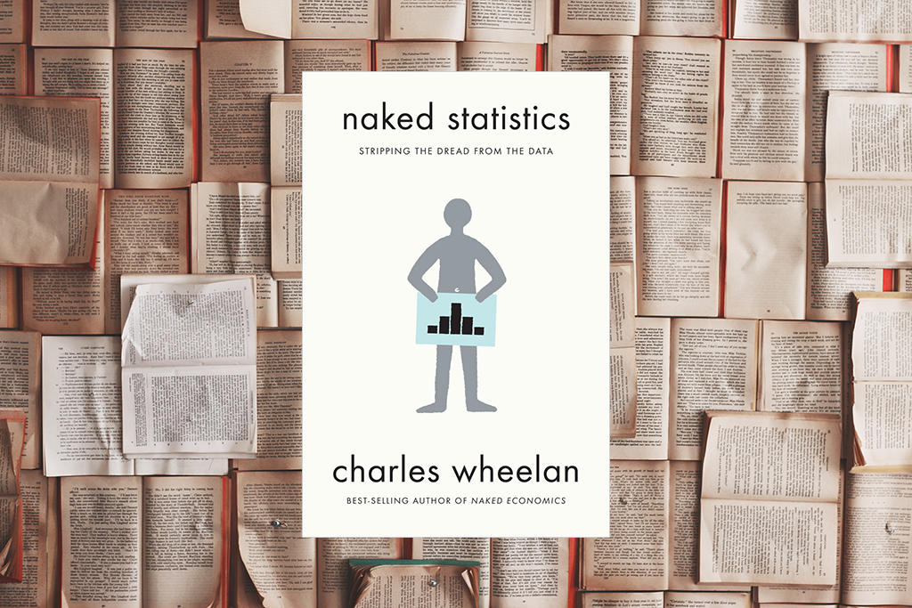 """Naked Statistics"""" Book Review: An Enjoyable Introduction to"""