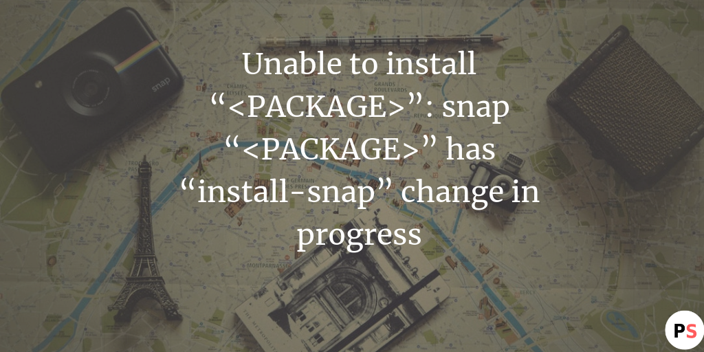 "Unable to install ""package-name"": snap ""package-name"" has"