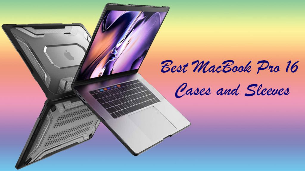Best 16-Inch MacBook Pro Cases and Sleeves in April 2021 ...