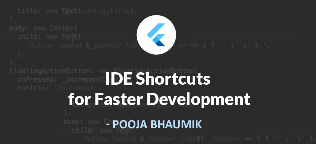 Flutter — IDE Shortcuts for Faster Development - Flutter