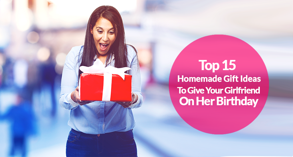Top 15 Gift To Give Your Girlfriend On Her Birthday By Zaa Promotion Medium