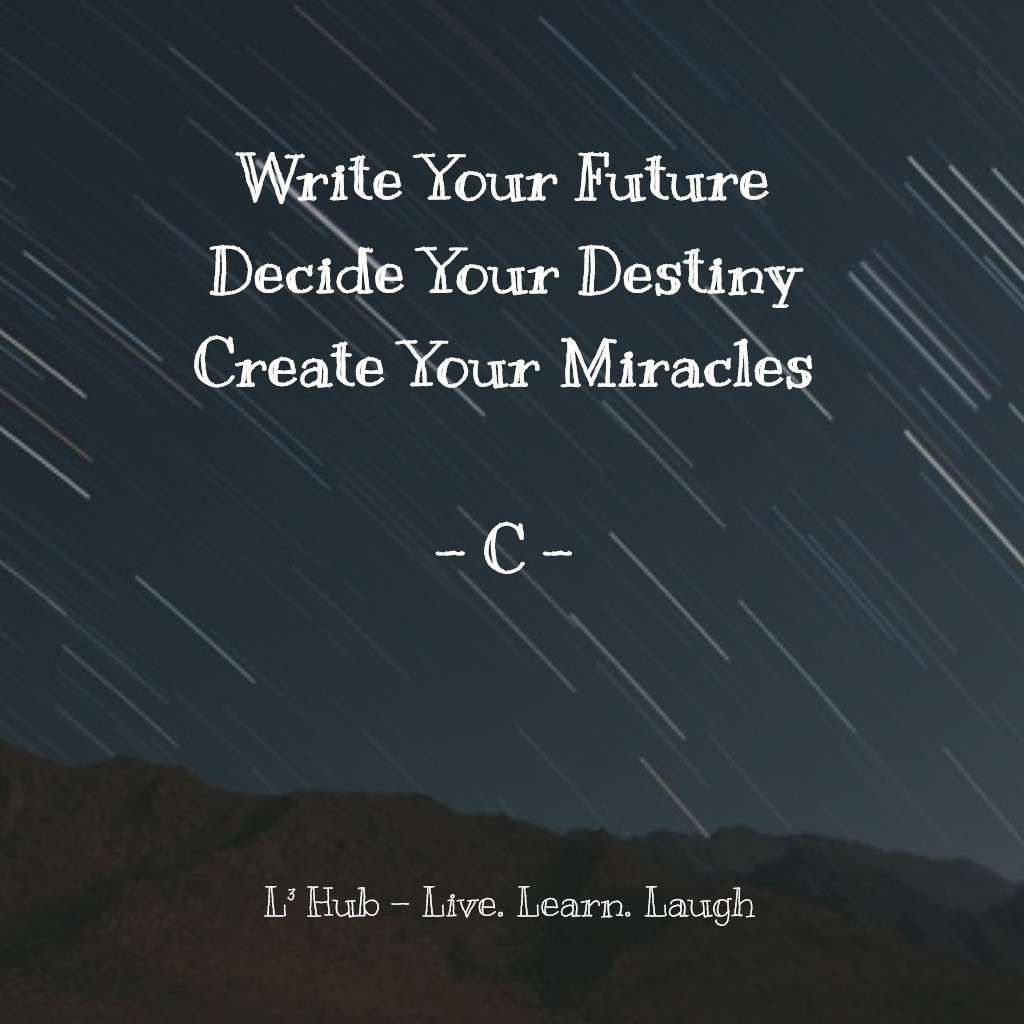 Write Your Future Decide Your Destiny By L3hub Live Learn Laugh Medium