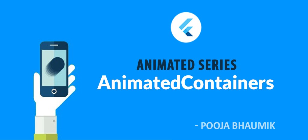 Flutter Animated Series : Animated Containers - Flutter