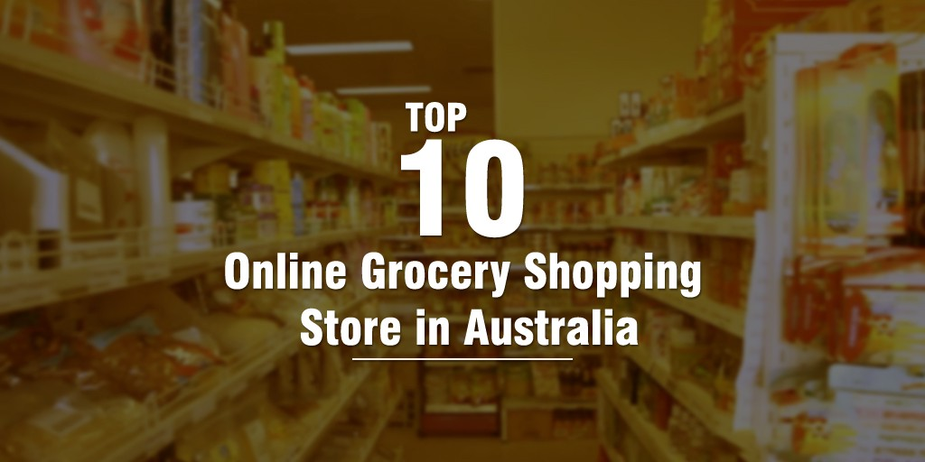 Top 10 Online Grocery Shopping Stores in Australia - Indo