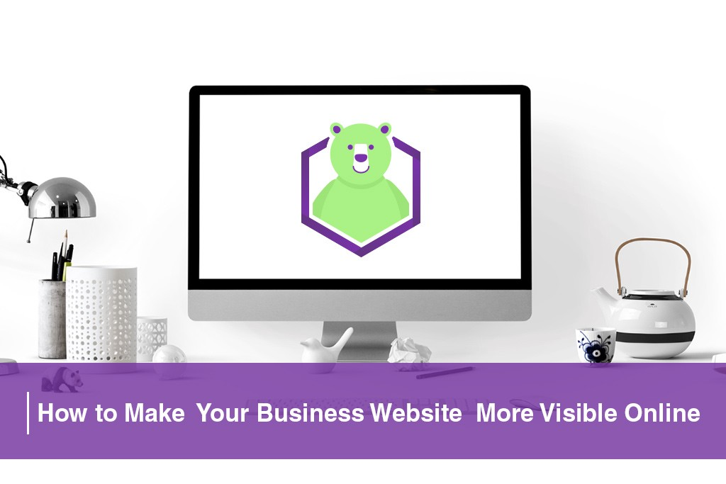 How To Make Your Business Website More Visible Online