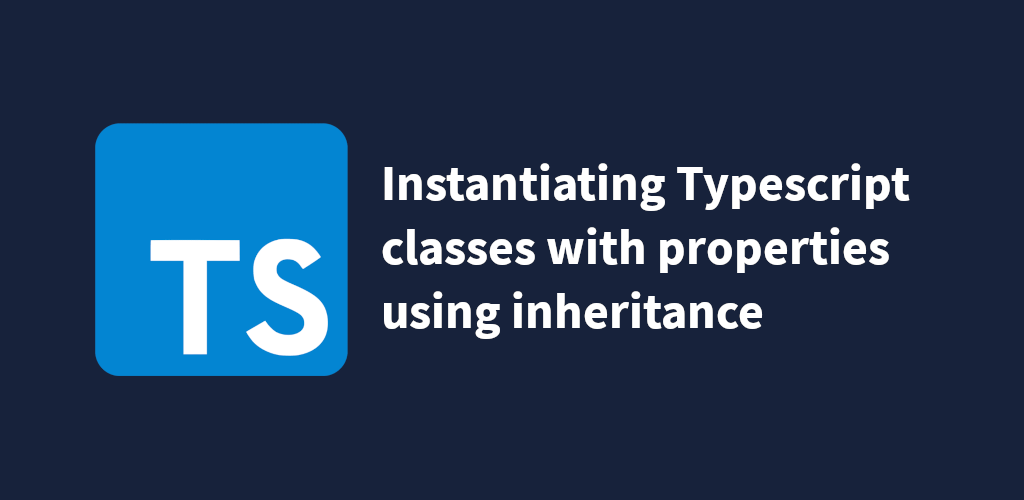 Instantiating Typescript Classes using Inherited Partials