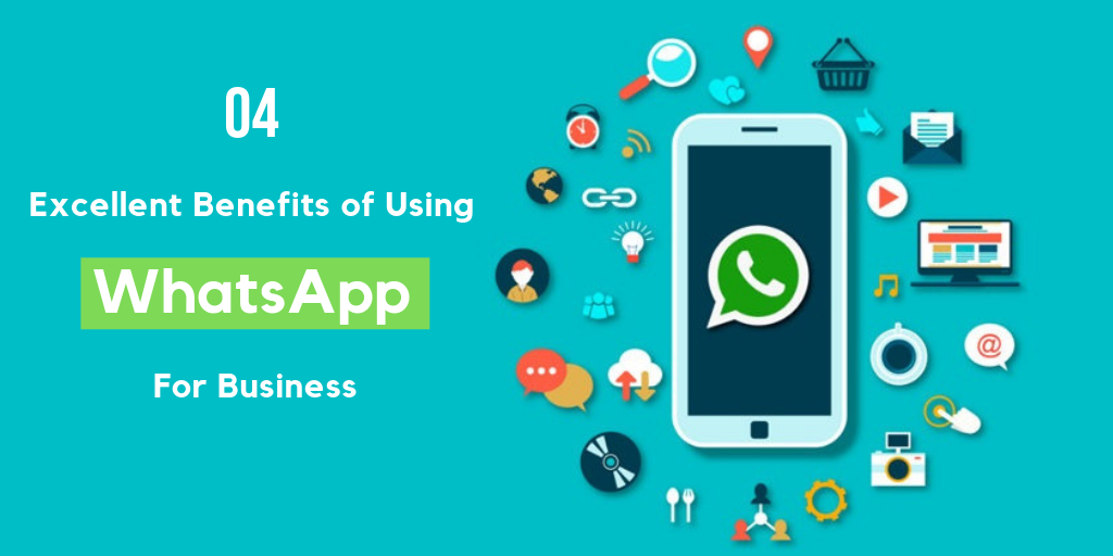 04 Excellent Benefits Of Using Whatsapp For Business By Jonathan Ogden Medium