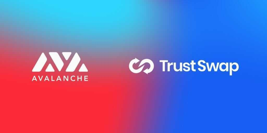 TrustSwap Launchpad Expands To Avalanche Network