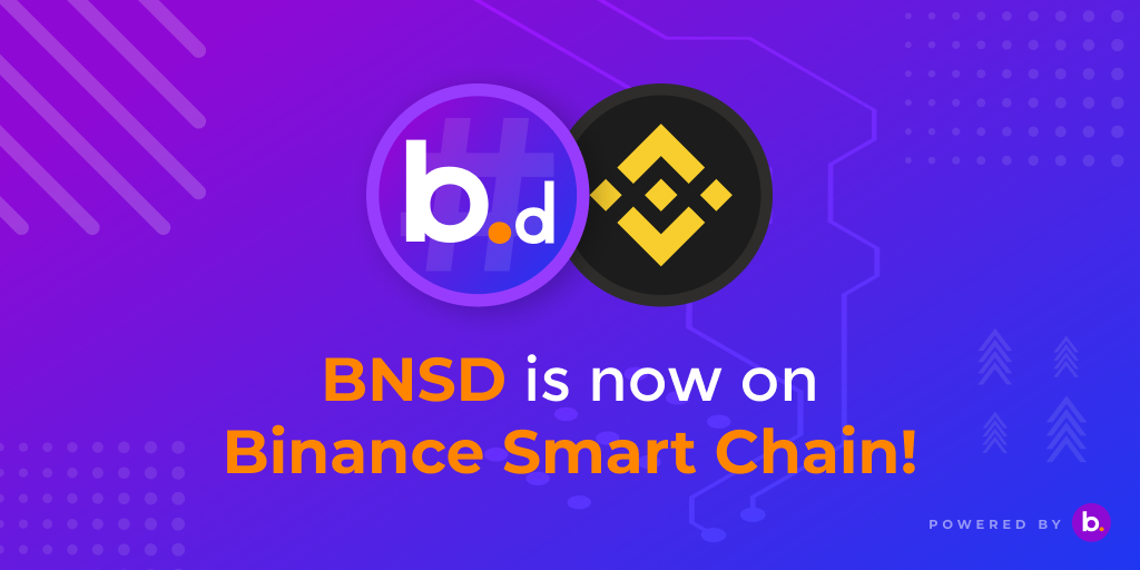BNSD is now live on Binance Smart Chain