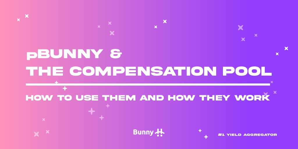 pBUNNY and the Compensation Pool—How to Use Them and How They Work