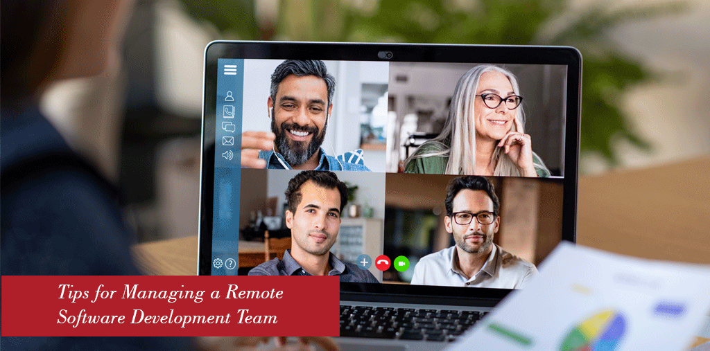 Important Tips for Managing a Remote Software Development Team