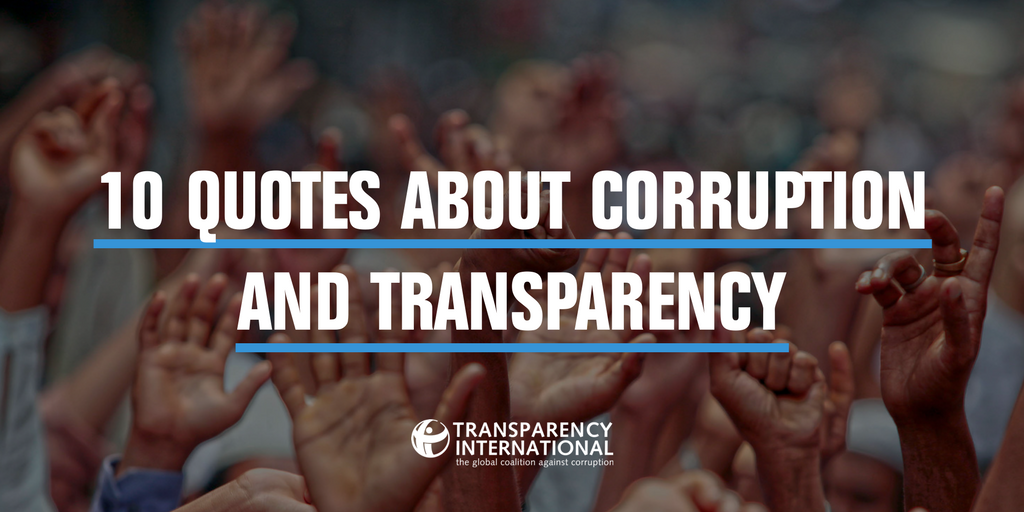 10 Quotes About Corruption And Transparency To Inspire You By Transparency Int L Voices For Transparency