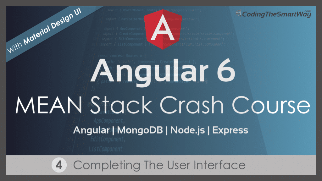 Angular 6 — MEAN Stack Crash Course — Part 4: Completing The