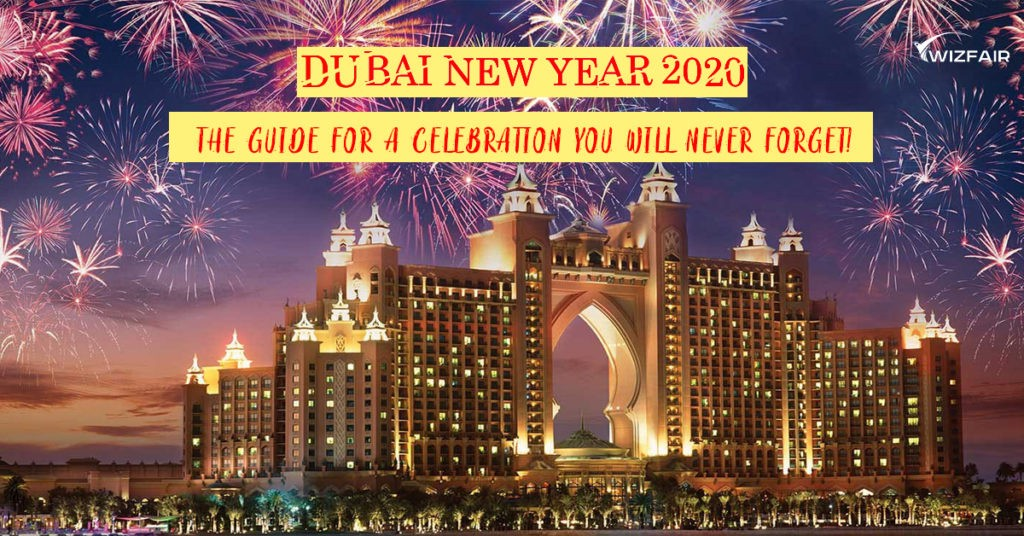 Dubai New Year 2020 The Guide For A Celebration You Will Never Forget By Wizfair Pvt Ltd Medium