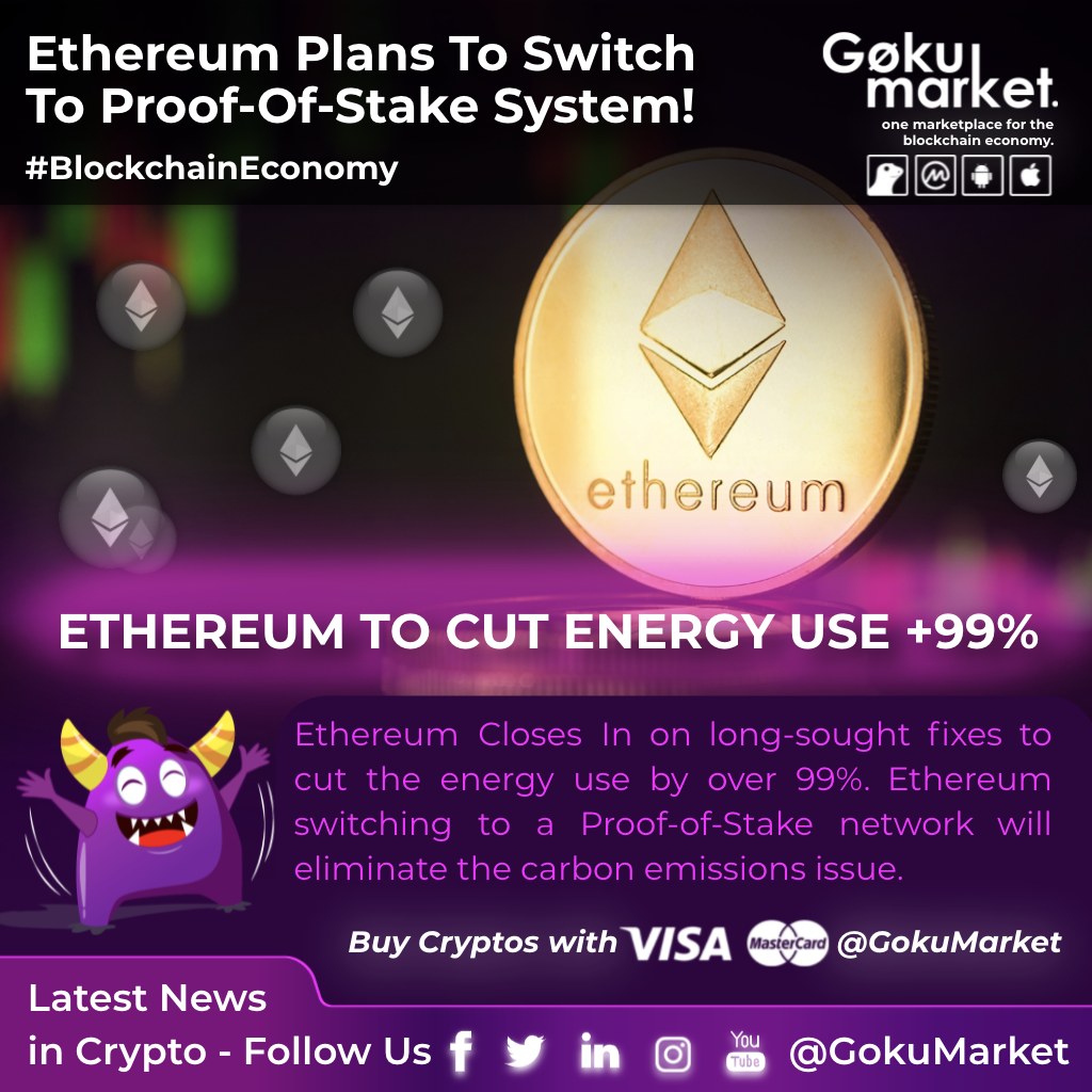 GokuMarket: Ethereum Plans To Switch To Proof-Of-Stake System!