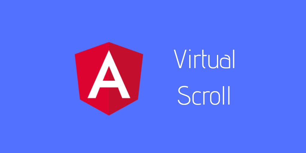 How to use Virtual Scroll in Angular to boost the website