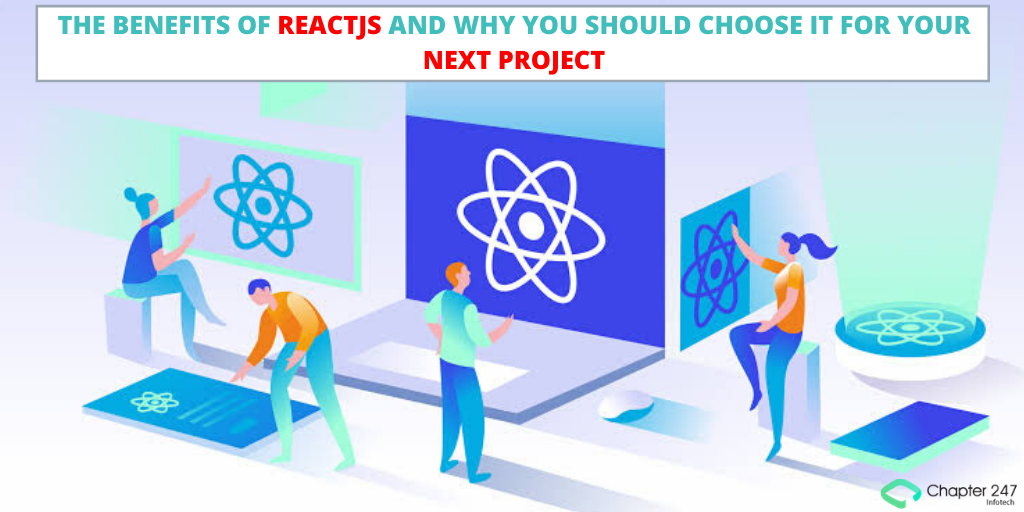 What are the benefits of ReactJS Development and why you should choose it?