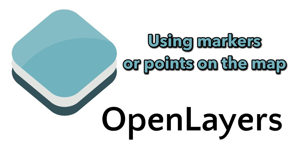 Working with OpenLayers 4 | Part 2 — Using markers or points