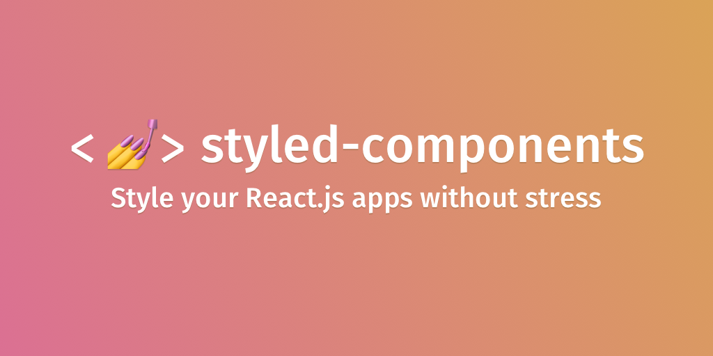 Build Reusable React Components with styled-components