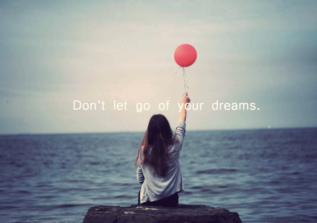 Reasons Why You Should Never Let Go Of Your Dream | by Helpwithonlinestudy  | Medium