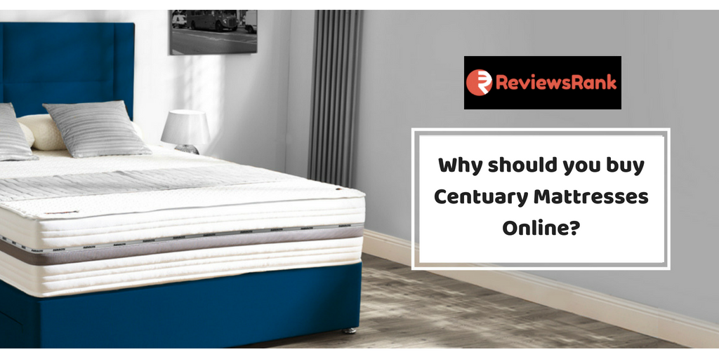 Why Should You Centuary Mattresses