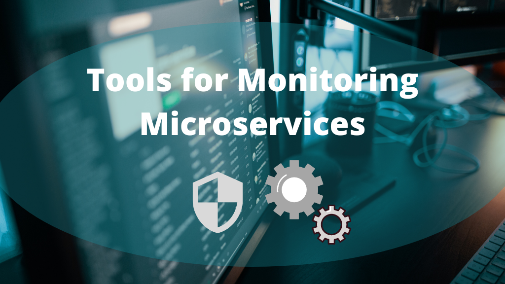 Top 10 best Tools for Monitoring Microservices