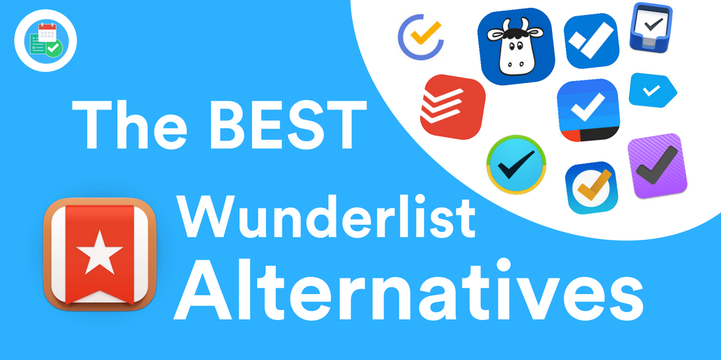 Bye Bye Wunderlist, Hello Replacements! - Keep Productive