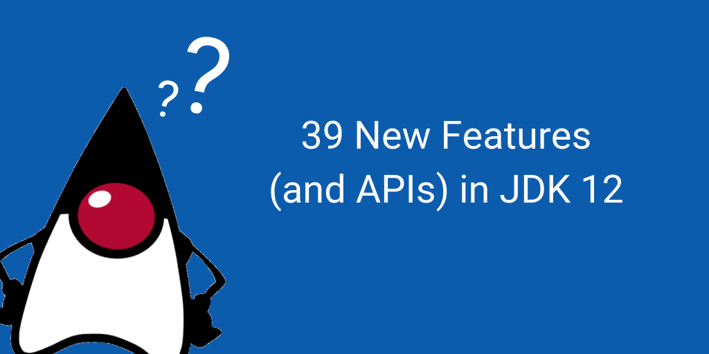 What's next for JDK 12? - Azul Systems - Medium