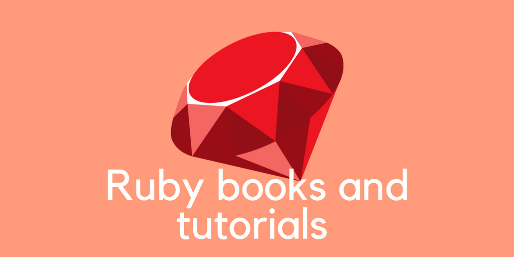 Books and tutorials for learning and mastering Ruby language