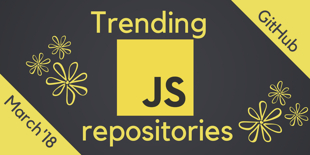TOP-33 most popular JS repositories in March 2018 - The
