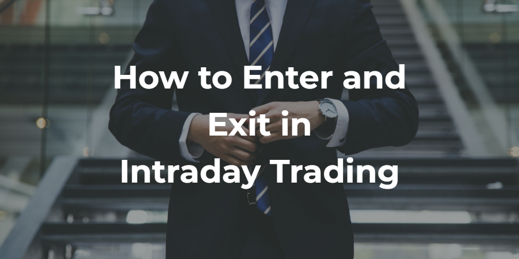 Image result for How to enter and exit intraday trading