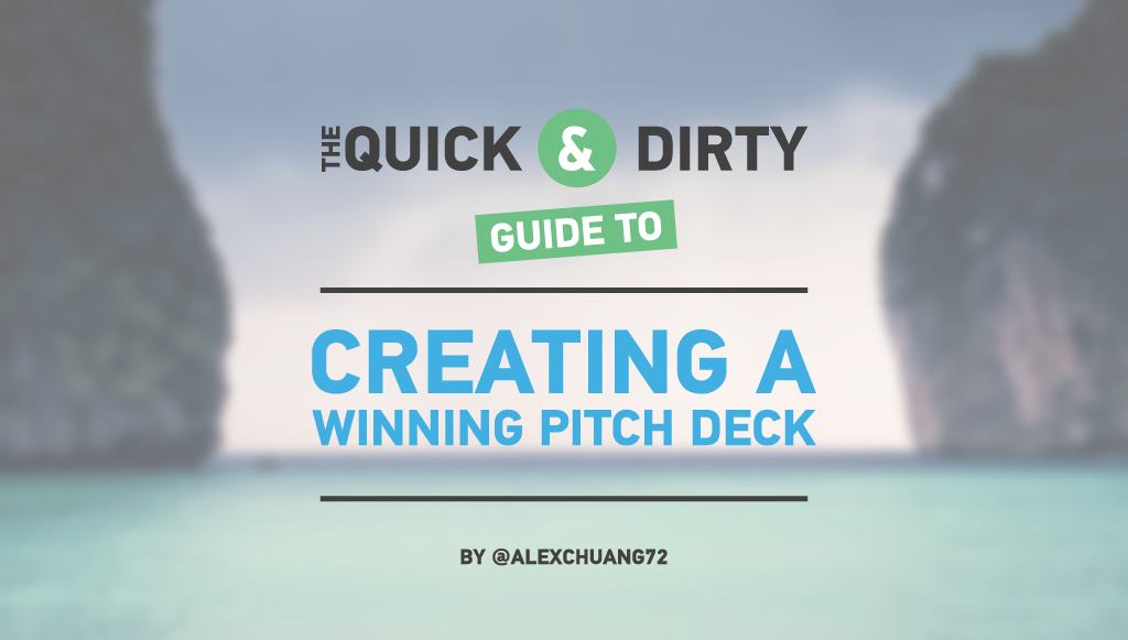 The Quick and Dirty Guide to Creating a Winning Pitch Deck