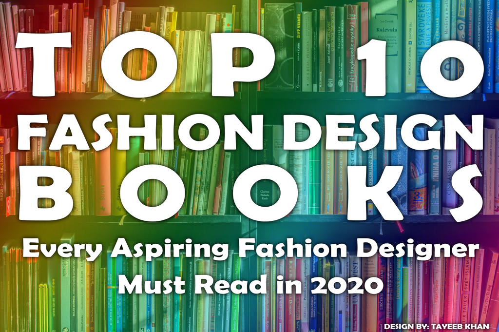 List Of Top 10 Books For Aspiring Fashion Designers By Tayeeb Khan Medium