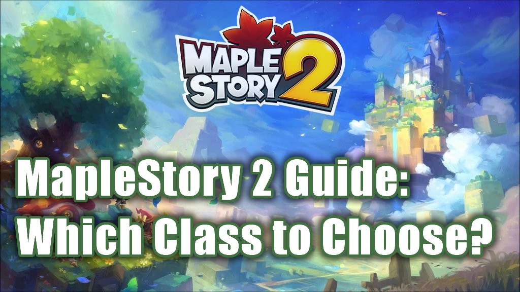 MapleStory 2 Class Guide — Which to Choose? - Dianna Menefe