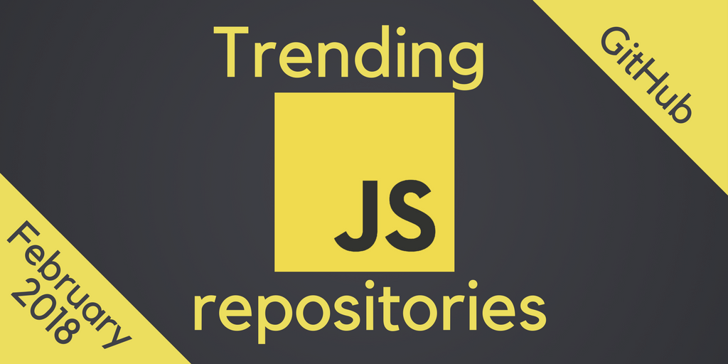 TOP-39 most popular JS repositories in February 2018
