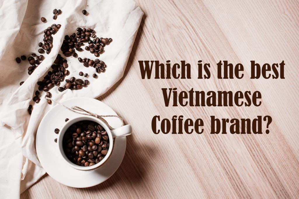 What Is Your Favorite Brand Of Vietnamese Coffee By Bill Official Medium