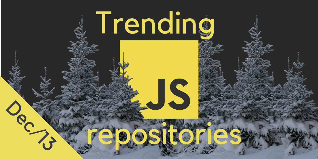 32 monthly most popular JavaScript open source projects on