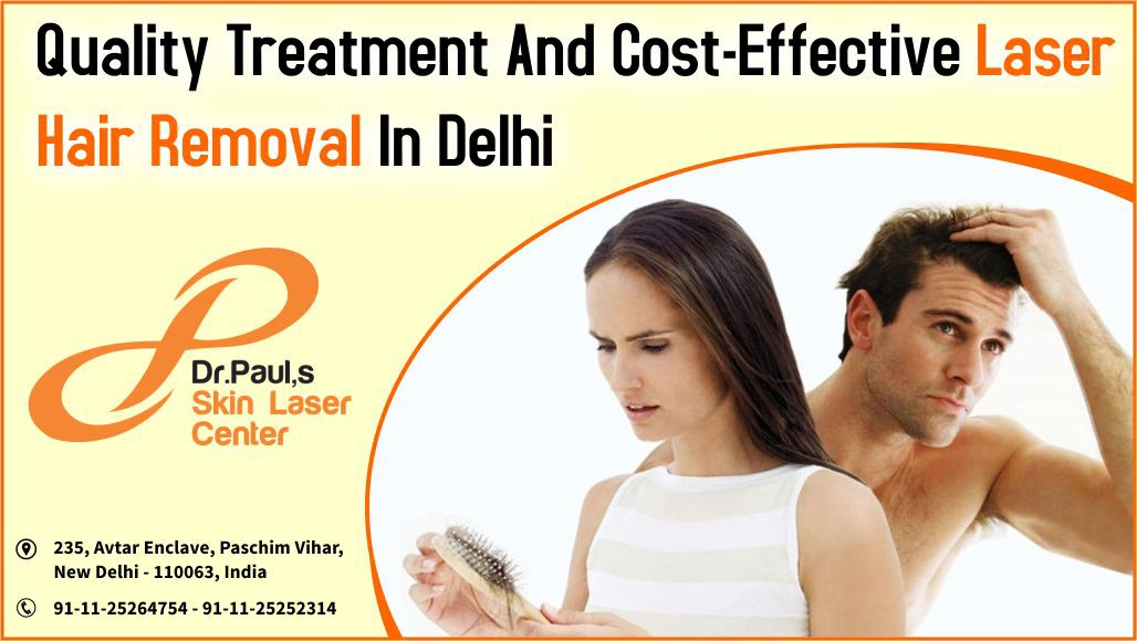 Quality Treatment And Cost Effective Laser Hair Removal In Delhi