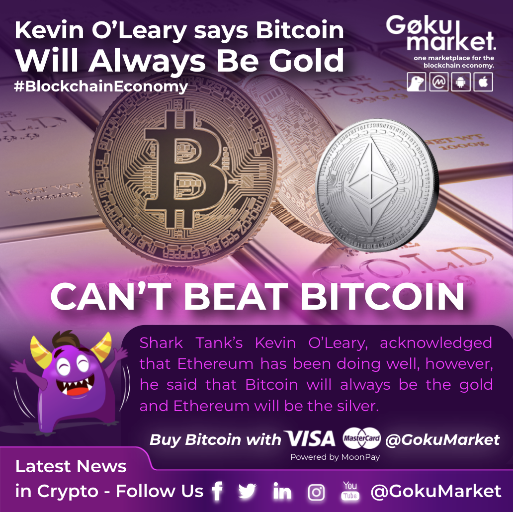 Kevin O'Leary says Bitcoin Will Always Be #Gold