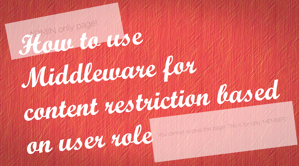 How to use Middleware for content restriction based on user