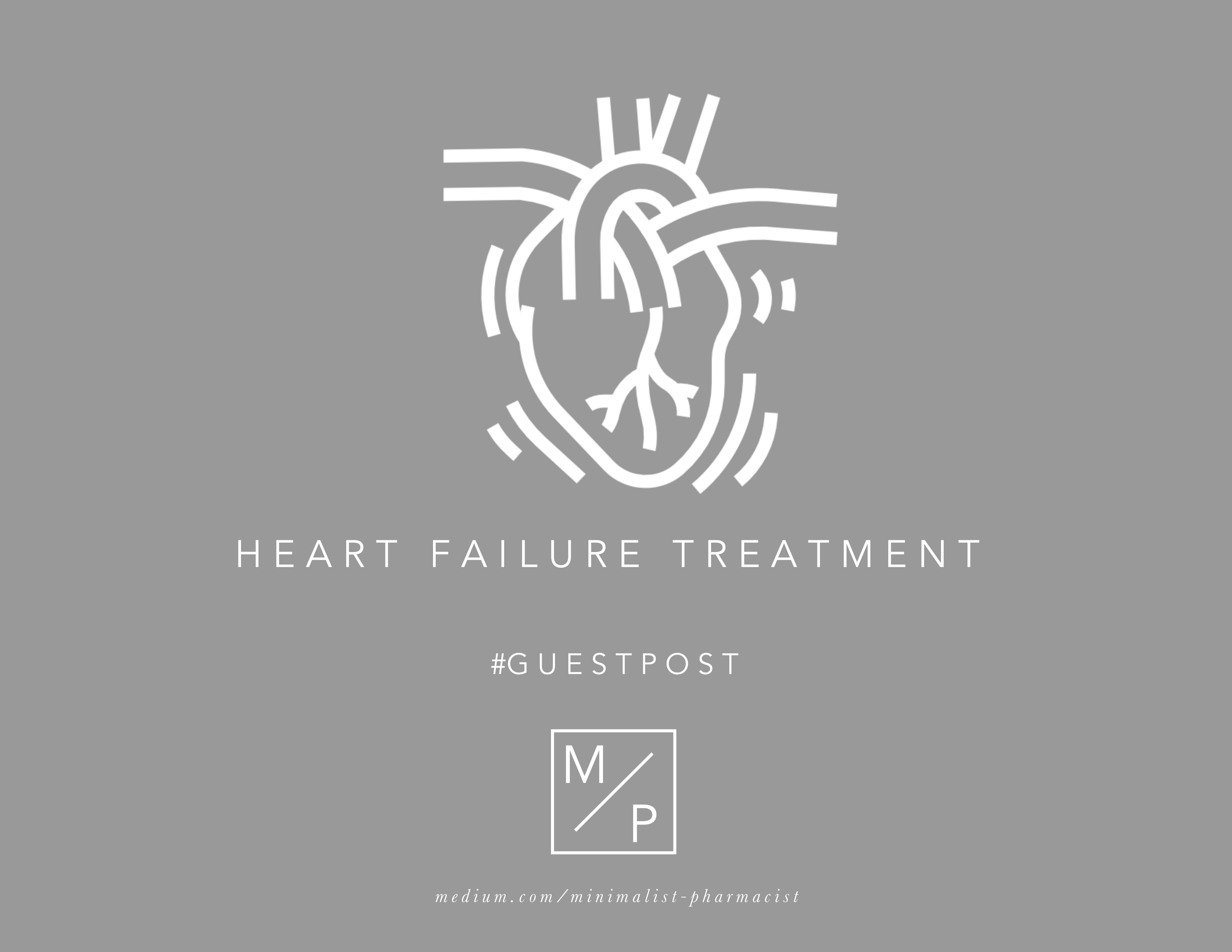 The Minimalist Approach To Chronic Heart Failure S Treatment Guidelines By Minimalist Pharmacist Admin Minimalist Pharmacist Medium