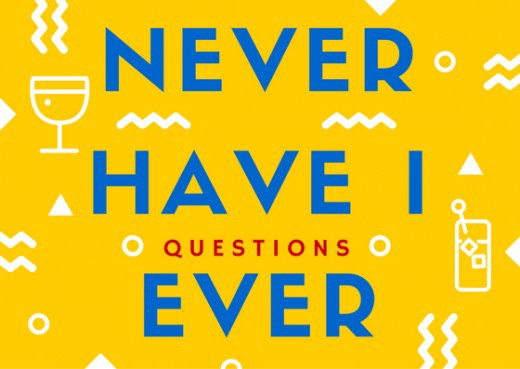 What Are The Best Never Have I Ever Questions For A Party