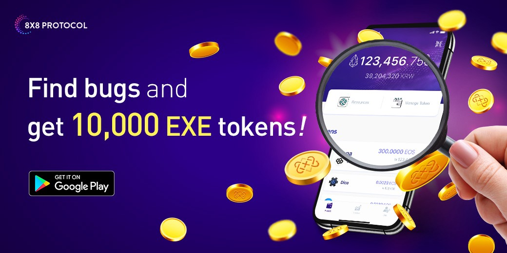 Find Bugs And Get 10 000 Exe Tokens By 8x8 Protocol 8x8 Protocol Medium