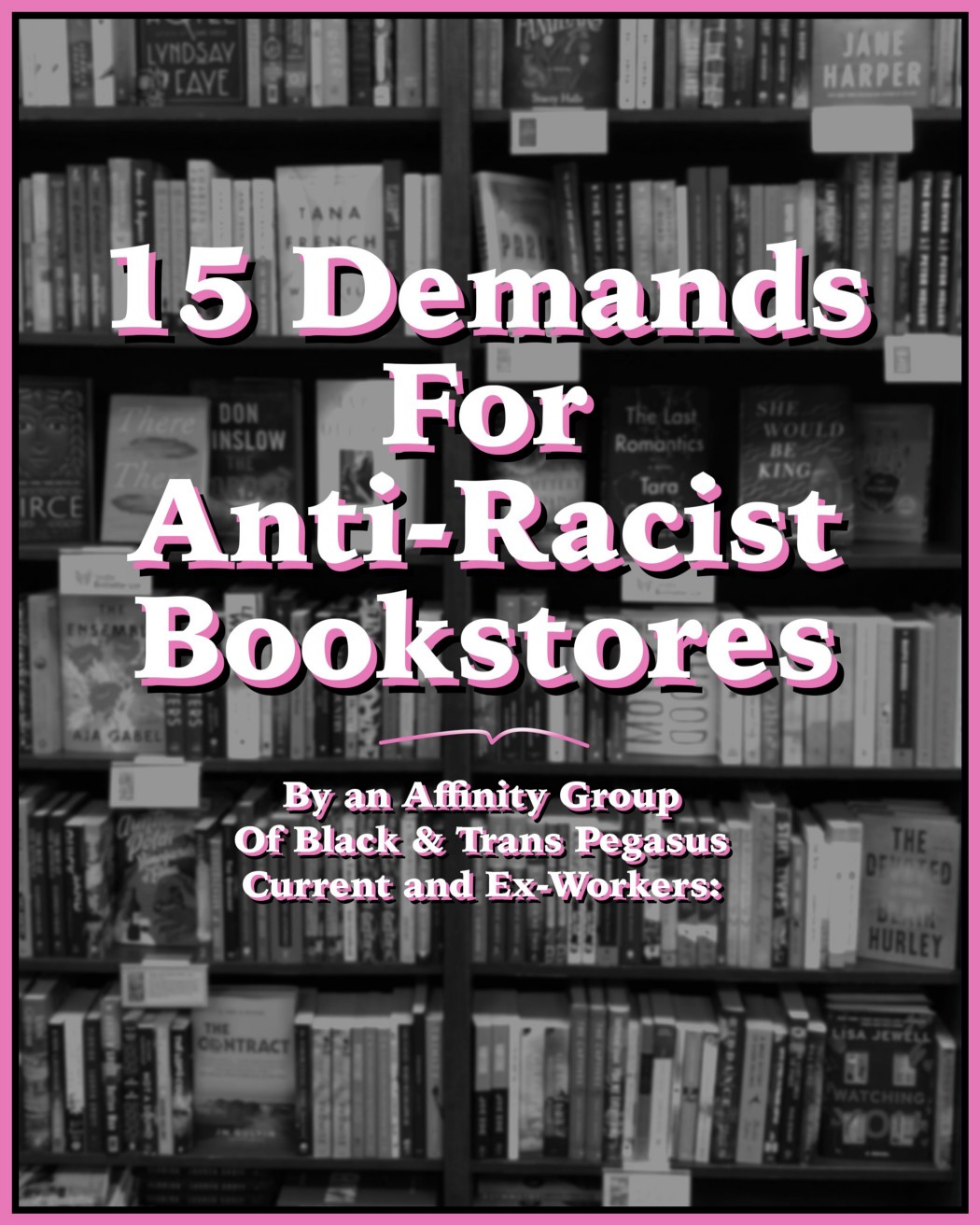 15 Demands for Anti-Racist Bookstores~ By an Affinity Group of Black & Trans Pegasus Current & Ex-Workers