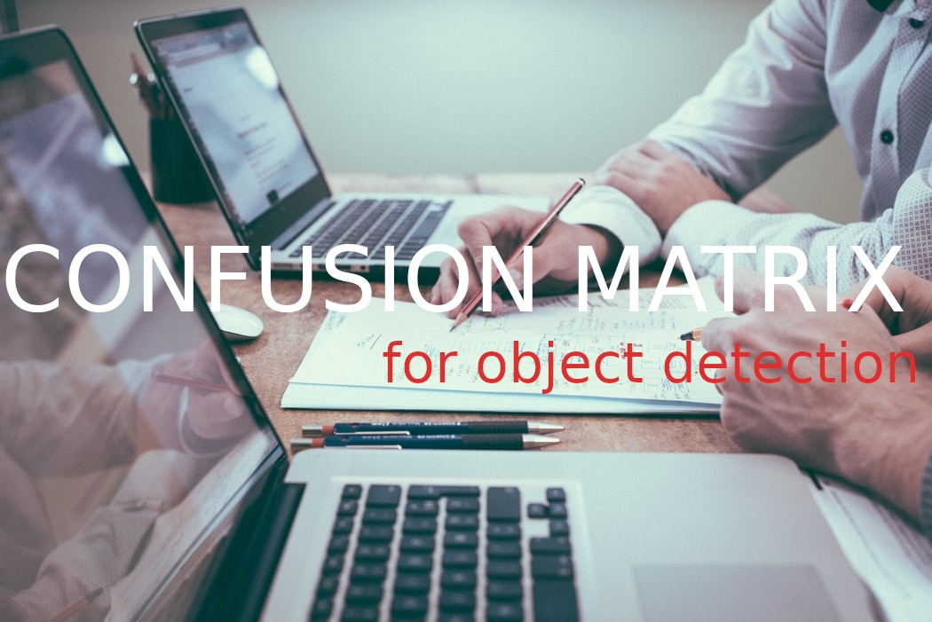 Confusion Matrix and Object Detection