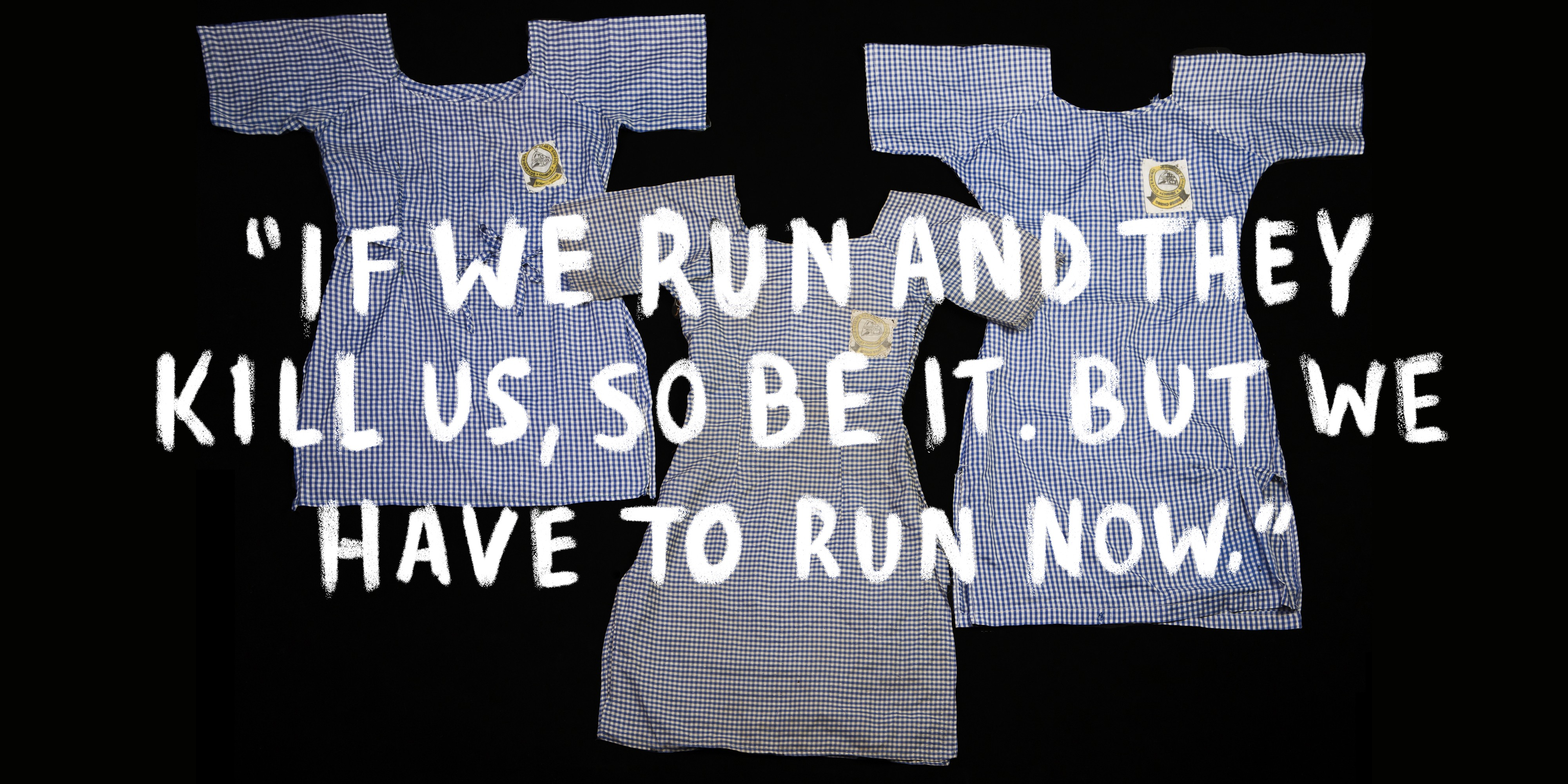 """If we run and they kill us, so be it  But we have to run now """""""