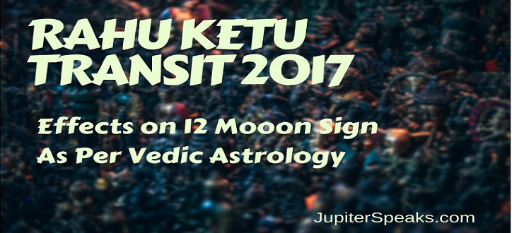 IMPACT OF RAHU KETU TRANSIT IN 2017–2019 ON 12 MOON SIGNS